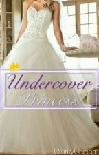 Princess Undercover #Wattys2015 by QuirkyUnicorns