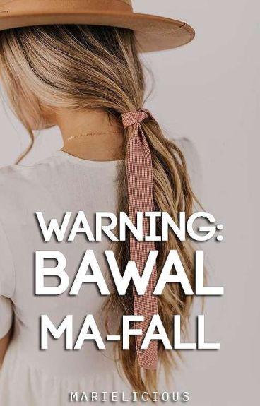 [Book 1] Warning: Bawal Ma-fall