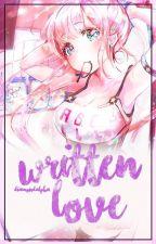 Written Love (On-Hold) by DiamondAlpha