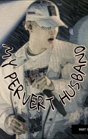 MY PERVERT HUSBAND(editing)