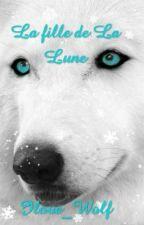 La fille de La Lune by Ilove_Wolf