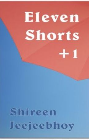 Eleven Shorts +1 by ShireenJeejeebhoy