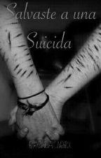 Salvaste a una Suicida by xChicaTumblrx