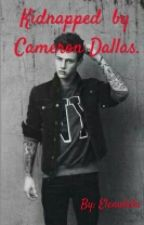 Kidnapped by Cameron Dallas by Elenakiks