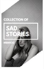 Sad stories by margsVJ