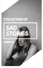 Sad stories by tricenapa432
