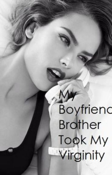 Falling For My Boyfriend's Brother