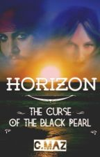Horizon: The Curse Of The Black Pearl (POTC Fanfiction - Jack Sparrow) by Snape-a-Lisa