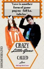 Crazy Little Game Called Love by CrazyGirlNamedAnn