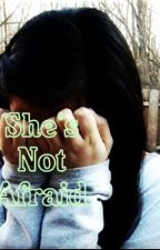 She's Not Afraid - A Zayn Malik FanFiction by b_writing0510