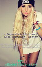 • Separated Siblings | Luke Hemmings Sister • by Cweamish