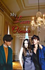 My Lover and My Obsessor [EXO Fan-Fic] by xfluffycloudsxx