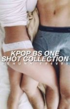 Kpop BS Oneshot Collection by se94tae95gyu97