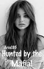 Hunted by the Mafia by Ares195