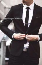 My Arrogant Professor [DISCONTINUED] by ayamoyeng