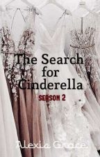 The Search For Cinderella: Season 2 by alexisgracexo