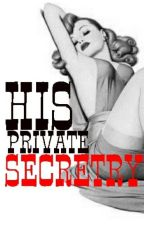 His Private Secretary by Anonymous_Writer_Bla