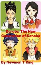 Boruto Part 1: The New Generation of Konoha by NewmanTKing