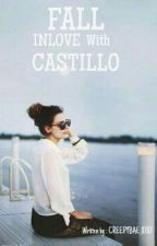 Fall Inlove with Castillo (girlxgirl) by xxPhrdt