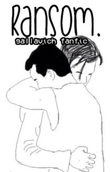 Ransom. || Gallavich