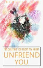 UNFRIEND YOU... by Genefie_Lee