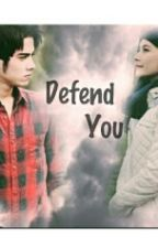 DEFEND YOU by Aandny