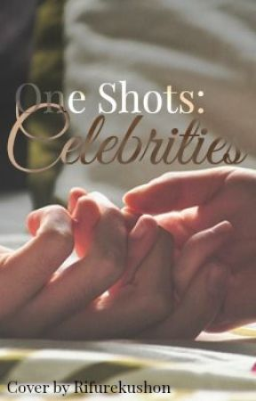 One Shots-*Celebrities* by I_LOVE_HATERS10
