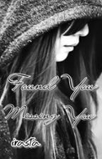 Found You, Missing You by irasta