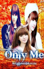 Only Me by gwyners