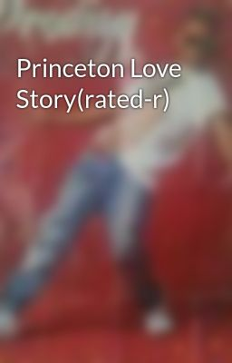Princeton Love Story(rated-r)