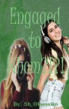 Engaged to Whom?!?! (Lauren/You) by 5h_Obsession
