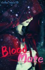 Blood Mate by EchoDrive13