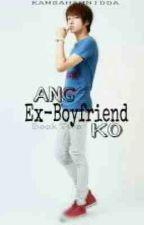 ANG EX-BOYFRIEND KO (BoyxBoy) by Allexous