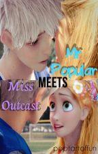 Mr Popular Meets Miss Outcast by PoptartOfFun