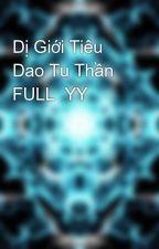 Dị Giới Tiêu Dao Tu Thần FULL  YY by nhocvipisme