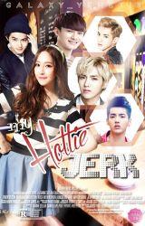 My Hottie Jerk [COMPLETED] by Galaxy_Yehet13
