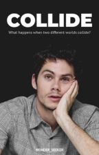 Collide (Dylan O'Brien) by Wonder_Seeker
