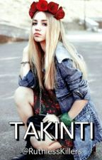 TAKINTI by RuthlessKillers