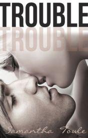 Trouble. Samantha Towle