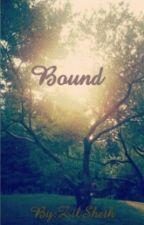 Bound by DontKillMyVibe11