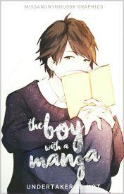 The Boy With A Manga by WeAreOtakusForLife