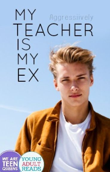 My Teacher is my Ex