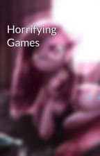 Horrifying Games by AutumnlW