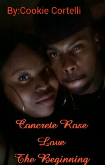 Concrete Rose Love The Beginning
