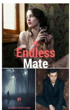 The Endless Mate by LoveObsession