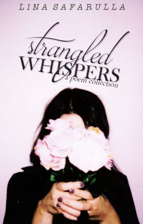 Strangled Whispers by theweirdKLS