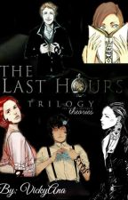The Last Hours (Theories) by VickyAna