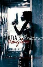 The Mafia's Precious Daughter  by MistyMe15
