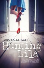 Hunting Lila by SarahAlderson