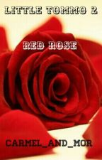 Little Tommo 2 : Red Rose by carmel_and_mor